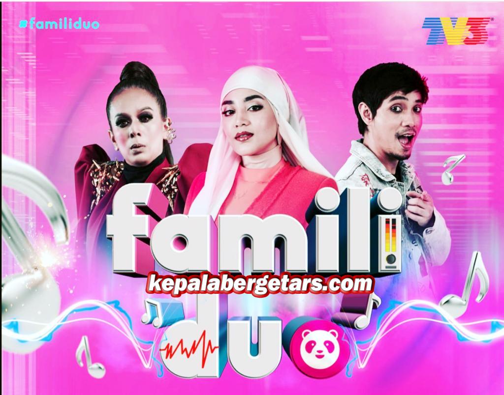 Famili Duo 2021 Rancangan Nyanyian Episod TV3